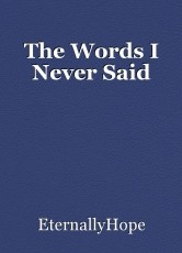 The Words I Never Said