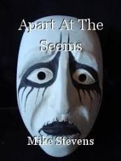 Apart At The Seems
