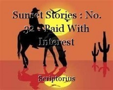 Sunset Stories : No. 32 - Paid With Interest