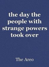 the day the people with strange powers took over