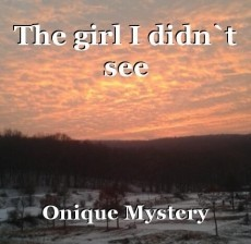 The girl I didn`t see