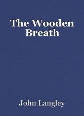 The Wooden Breath