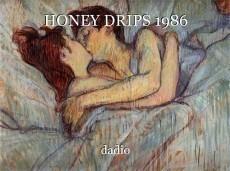 HONEY DRIPS 1986