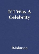 If I Was A Celebrity