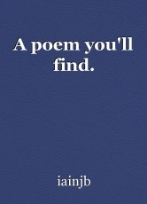 A poem you'll find.