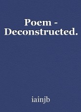 Poem - Deconstructed.