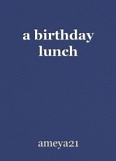 a birthday lunch