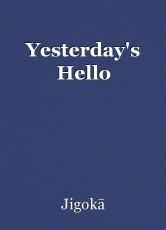 Yesterday's Hello
