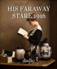 HIS FARAWAY STARE 1916