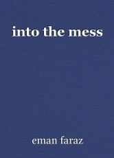into the mess