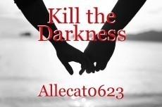 Kill the Darkness