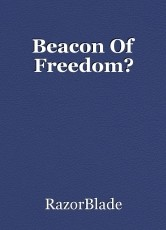 Beacon Of Freedom?