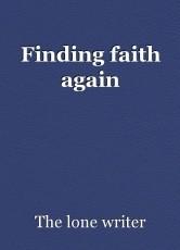 Finding faith again