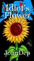 Idiot's Flower