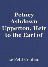 Petney Ashdown Upperton, Heir to the Earl of Northwall