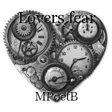 Lovers fear