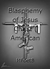 Blasphemy of Jesus Christ ( American Nightmare)