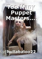Too Many Puppet Masters....