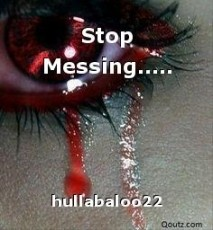 Stop Messing.....