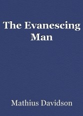 The Evanescing Man
