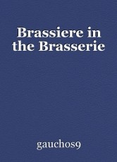 Brassiere in the Brasserie