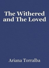 The Withered and The Loved