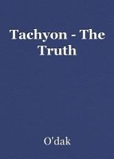 Tachyon - The Truth