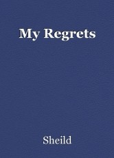My Regrets