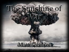 The Sunshine of War