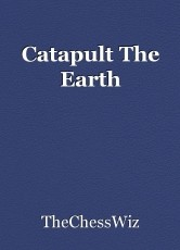Catapult The Earth