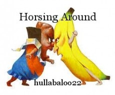 Horsing Around