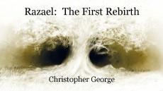 Razael:  The First Rebirth