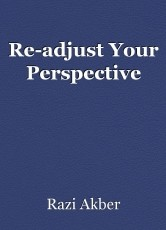 Readjust Your Perspective