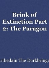 Brink of Extinction Part 2: The Paragon