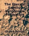The Eternal Family: Kingdom's Formation
