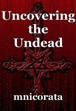 Uncovering the Undead