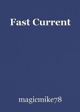 Fast Current