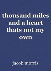 thousand miles and a heart thats not my own