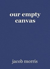 our empty canvas