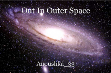 Out In Outer Space