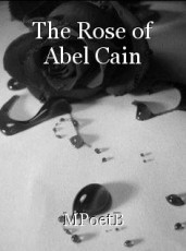 The Rose of Abel Cain
