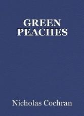 GREEN PEACHES