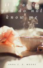 It Is As If You Do Not Know Me
