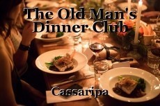 The Old Man's Dinner Club