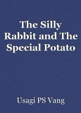 The Silly Rabbit and The Special Potato