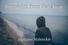 Friendship from Far Away