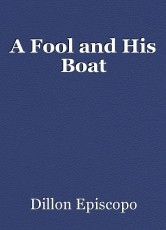 A Fool and His Boat