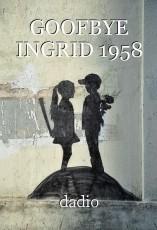 GOOFBYE INGRID 1958