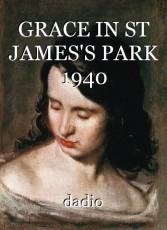 GRACE IN ST JAMES'S PARK 1940