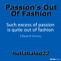 Passion's Out Of Fashion
